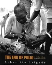 the end of polio a global effort to end a disease essay by an inspiring and poignant chronicle of the global initiative to eradicate polio from world renowned photographer sebastiatildepoundo salgado